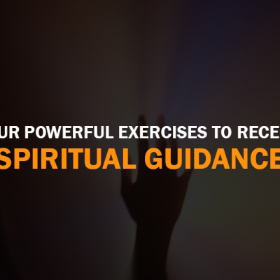 Four Powerful Exercises to Receive Spiritual Guidance - Self-help guide for inner healing